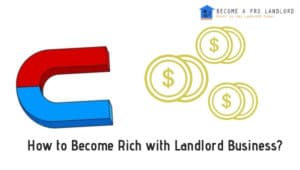 become rich by being a landlord