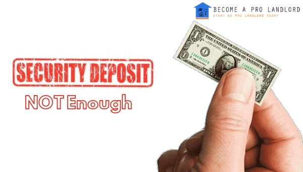 security deposit is not enough