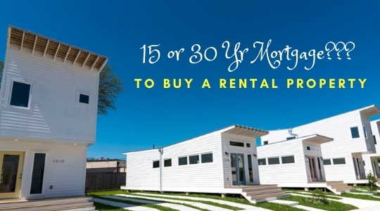 15 or 30 Yr Mortgage to Buy Rental Property