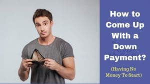 How to come up with a Down Payment?