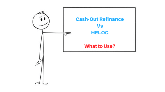 cash out refinance or heloc