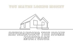 Refinancing the Home Mortgage